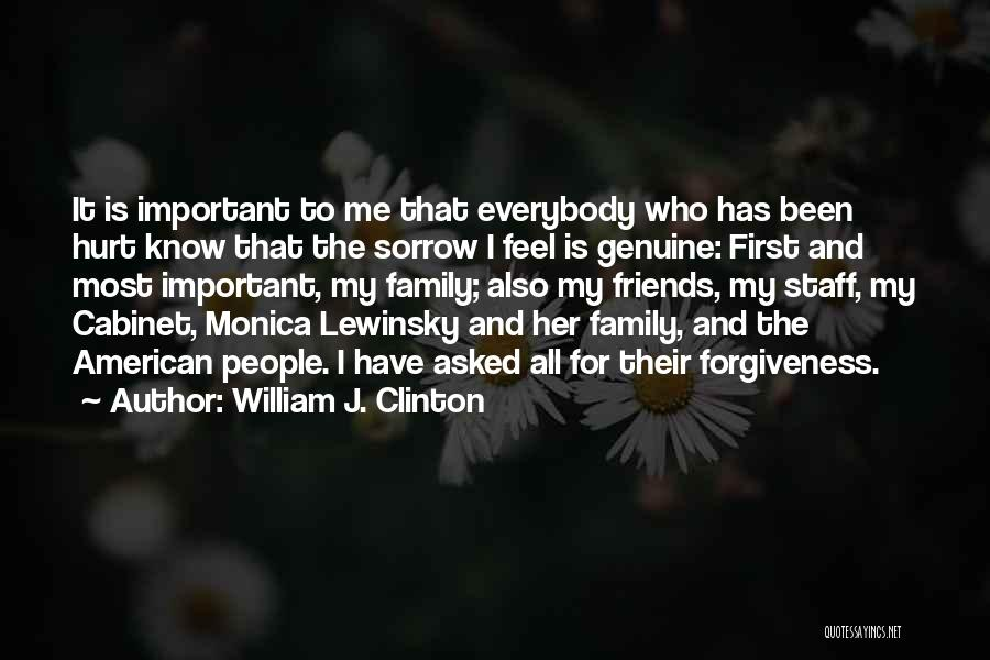 My Family Hurt Me Quotes By William J. Clinton