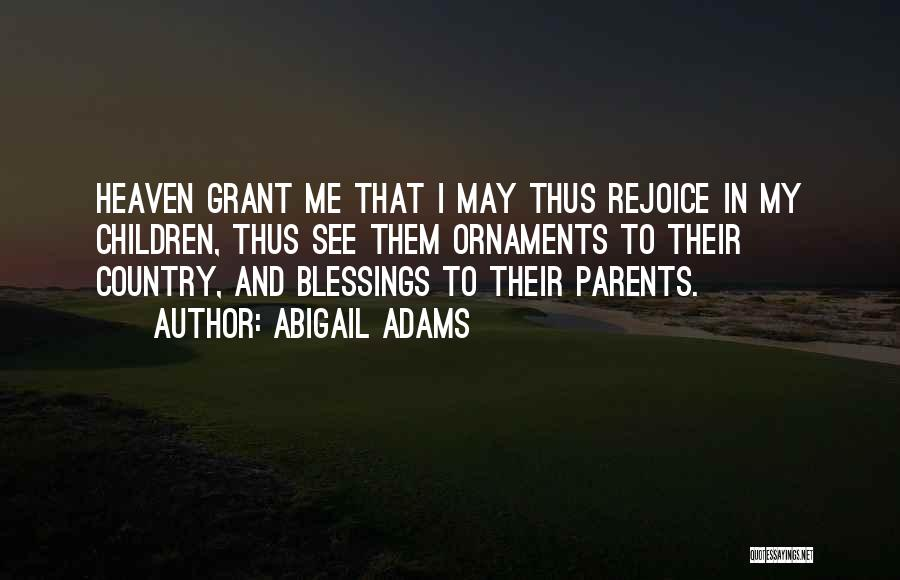 My Family My Heaven Quotes By Abigail Adams