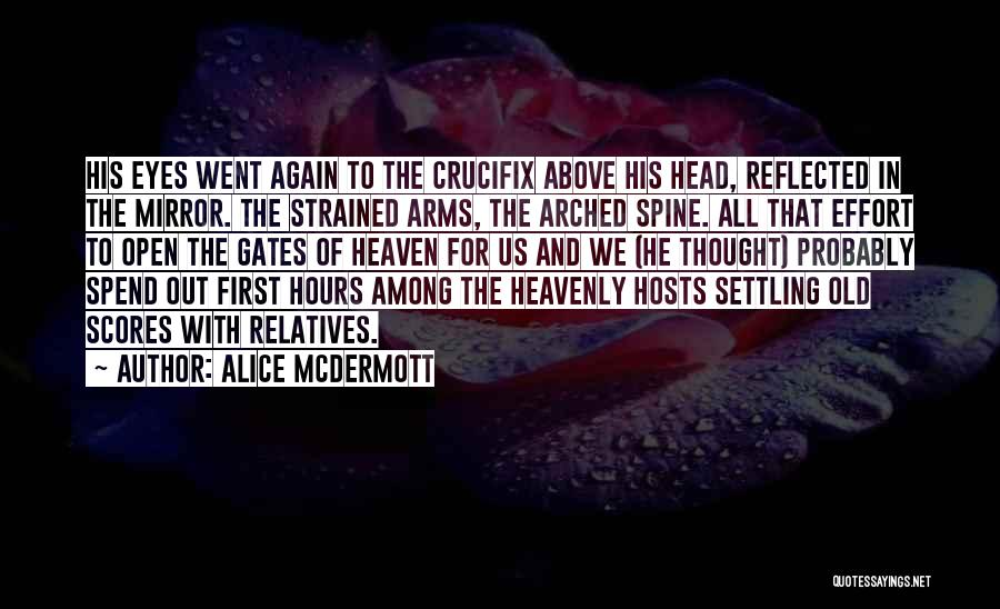 My Family My Heaven Quotes By Alice McDermott