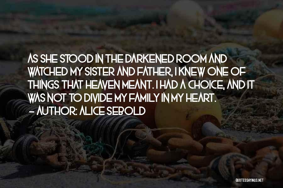 My Family My Heaven Quotes By Alice Sebold