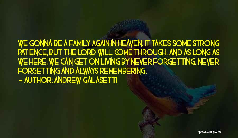 My Family My Heaven Quotes By Andrew Galasetti