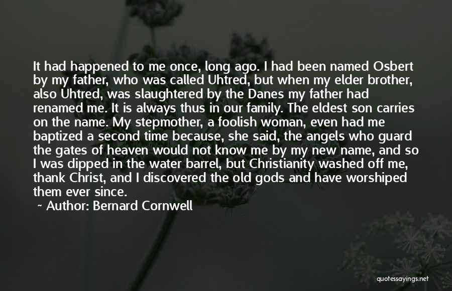 My Family My Heaven Quotes By Bernard Cornwell