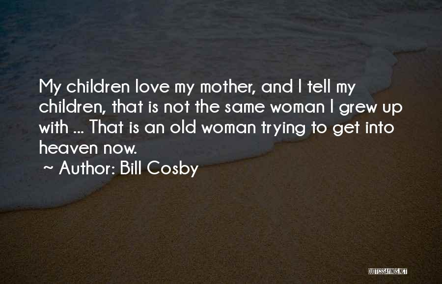 My Family My Heaven Quotes By Bill Cosby
