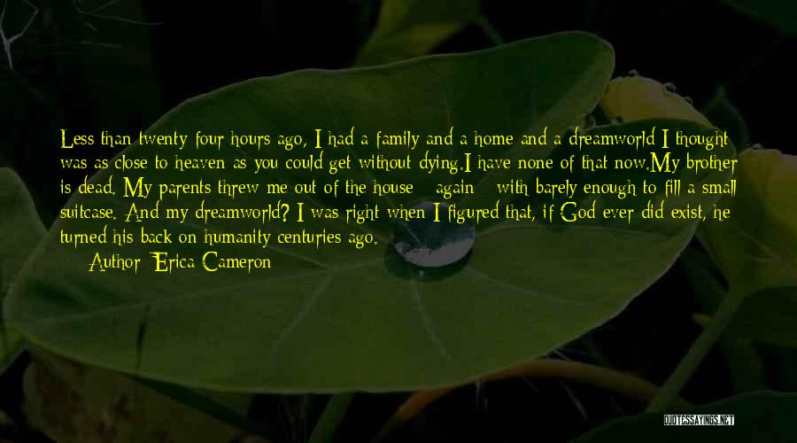 My Family My Heaven Quotes By Erica Cameron