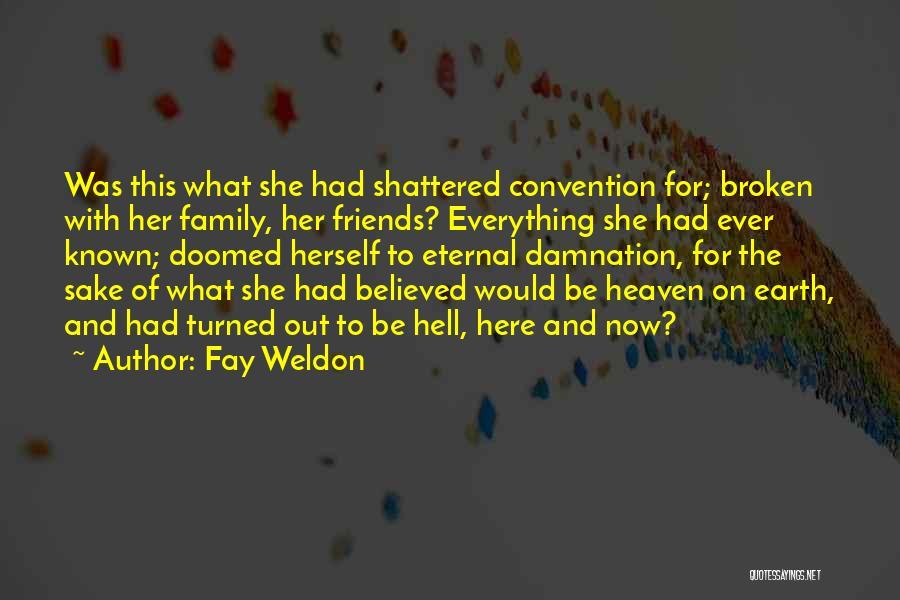 My Family My Heaven Quotes By Fay Weldon