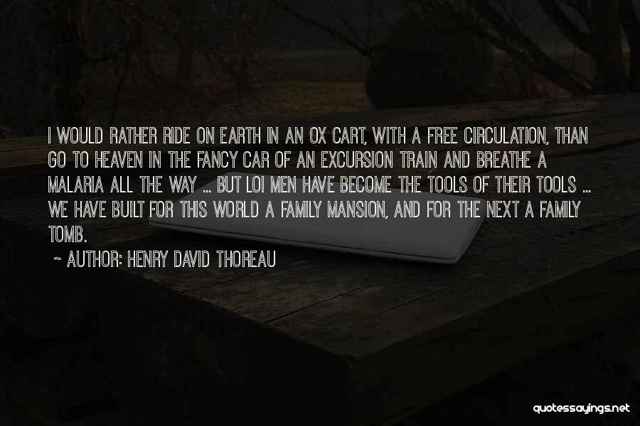 My Family My Heaven Quotes By Henry David Thoreau