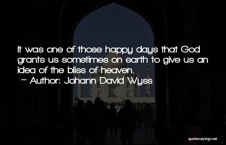 My Family My Heaven Quotes By Johann David Wyss