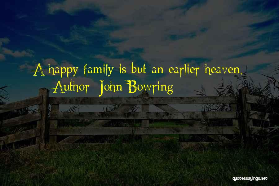 My Family My Heaven Quotes By John Bowring
