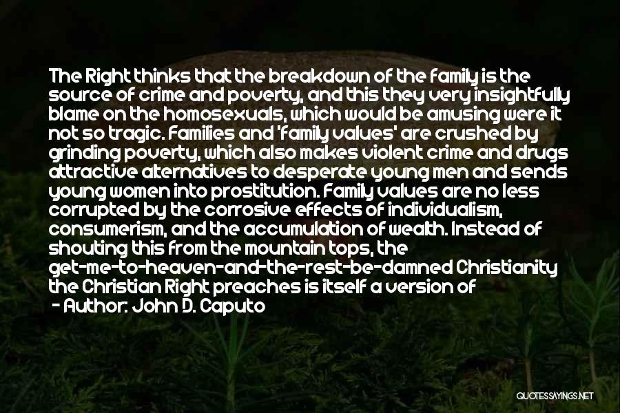 My Family My Heaven Quotes By John D. Caputo