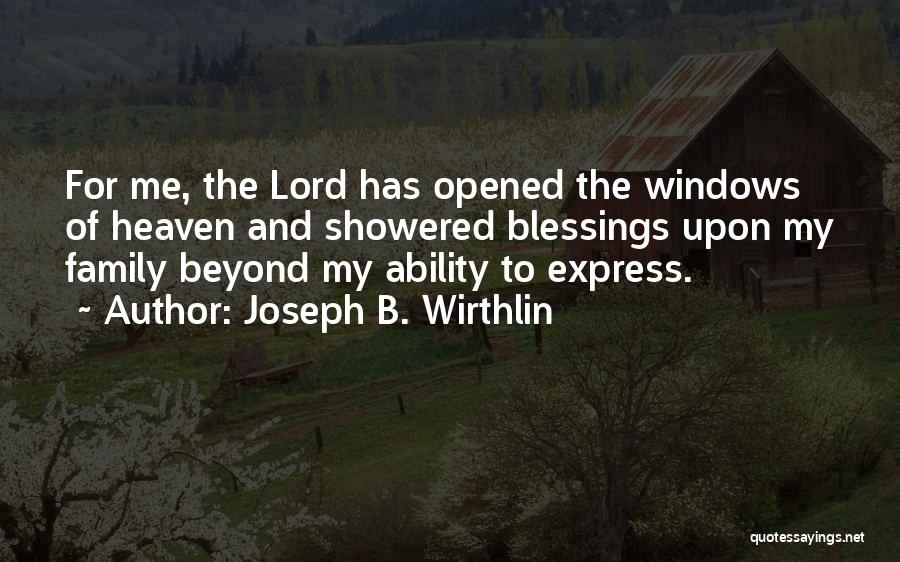 My Family My Heaven Quotes By Joseph B. Wirthlin