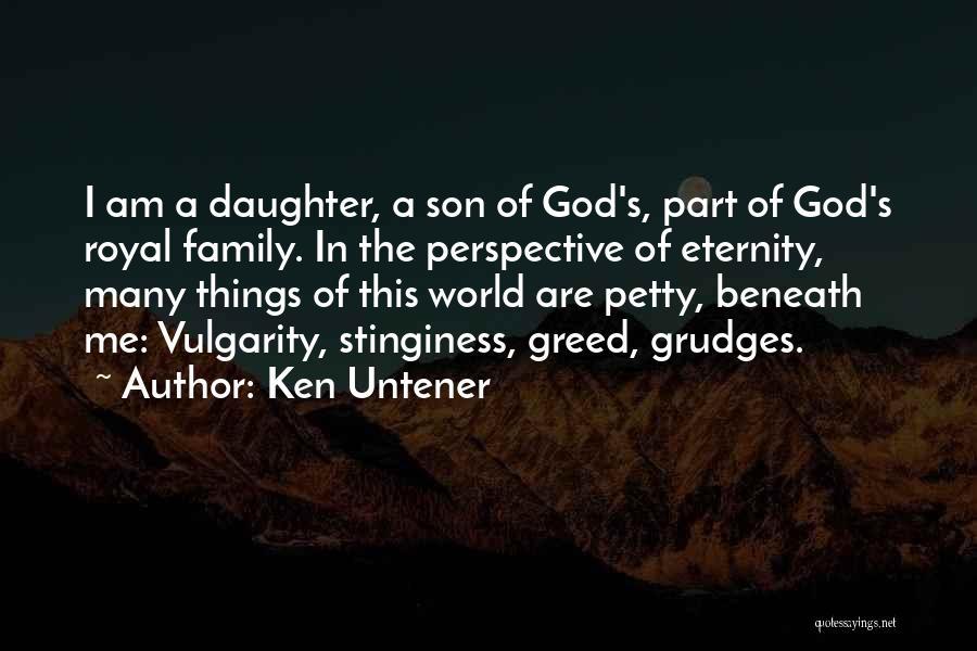 My Family My Heaven Quotes By Ken Untener