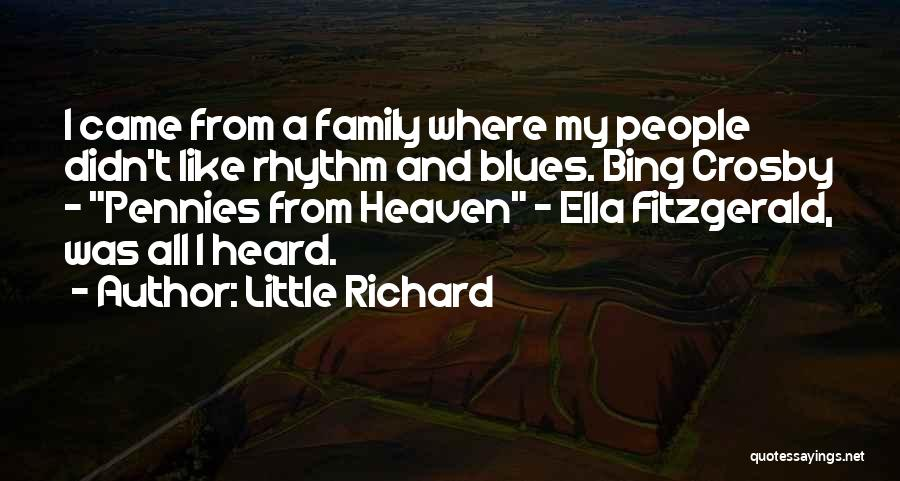 My Family My Heaven Quotes By Little Richard