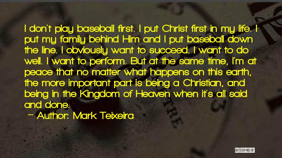 My Family My Heaven Quotes By Mark Teixeira