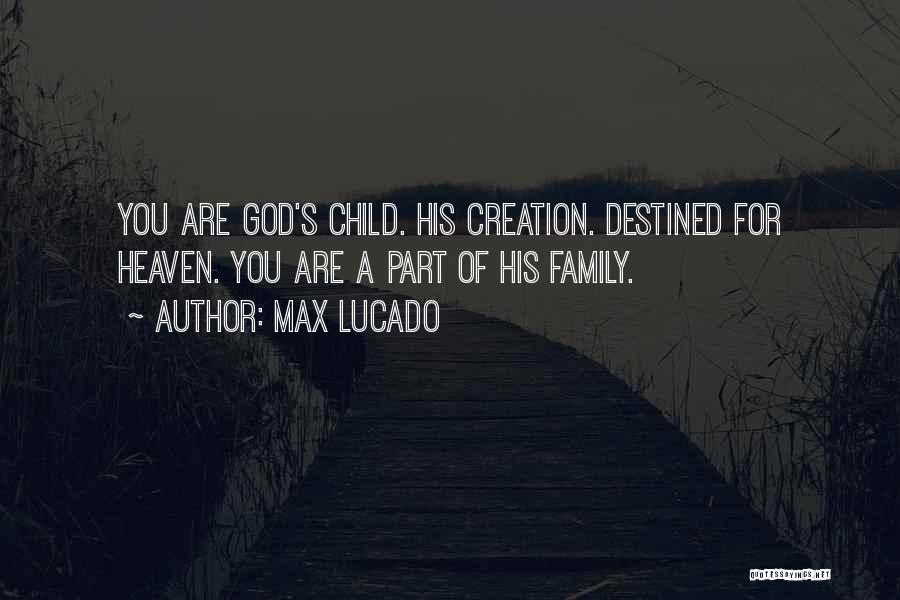My Family My Heaven Quotes By Max Lucado