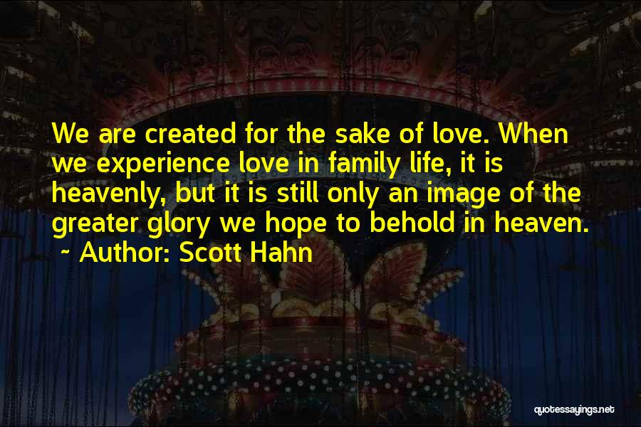 My Family My Heaven Quotes By Scott Hahn