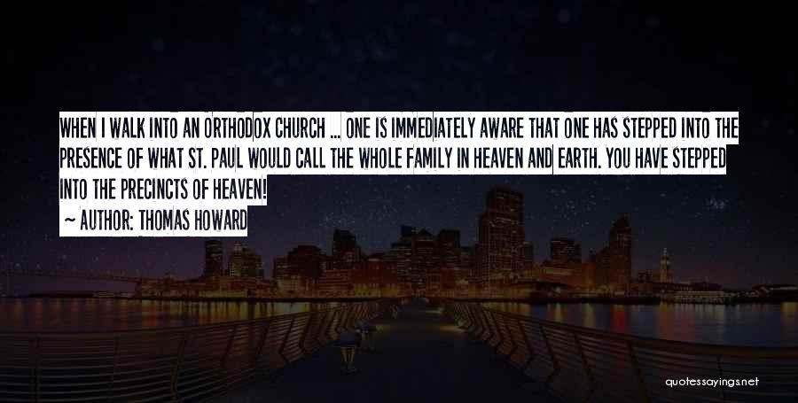 My Family My Heaven Quotes By Thomas Howard