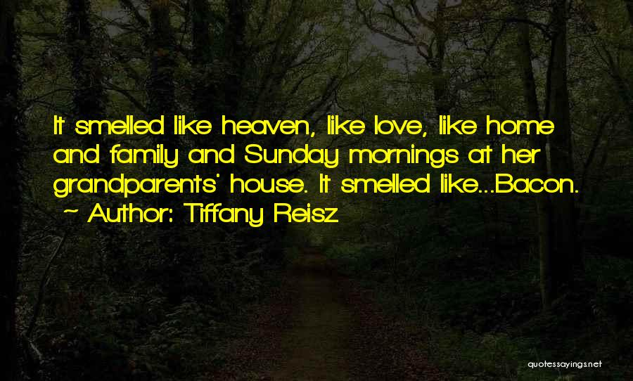 My Family My Heaven Quotes By Tiffany Reisz