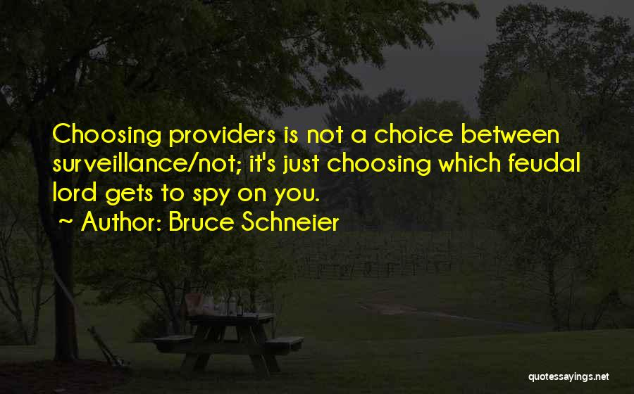 My Feudal Lord Quotes By Bruce Schneier