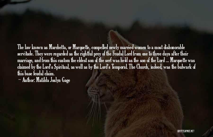 My Feudal Lord Quotes By Matilda Joslyn Gage