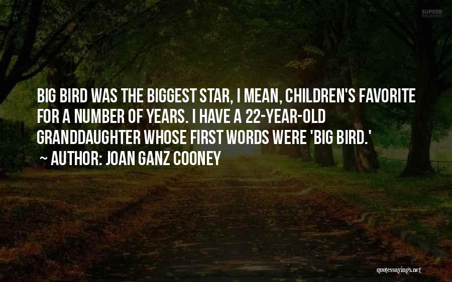 My First Granddaughter Quotes By Joan Ganz Cooney
