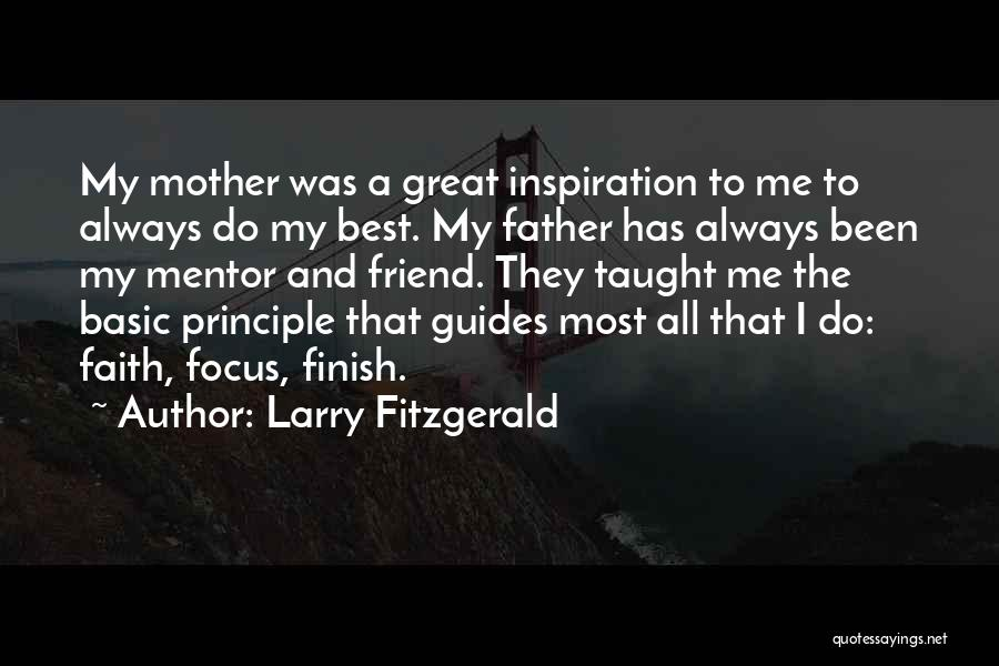 My Friend I Will Always Be With You Quotes By Larry Fitzgerald