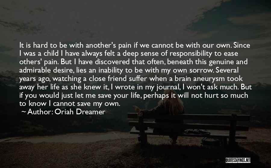 My Friend I Will Always Be With You Quotes By Oriah Dreamer