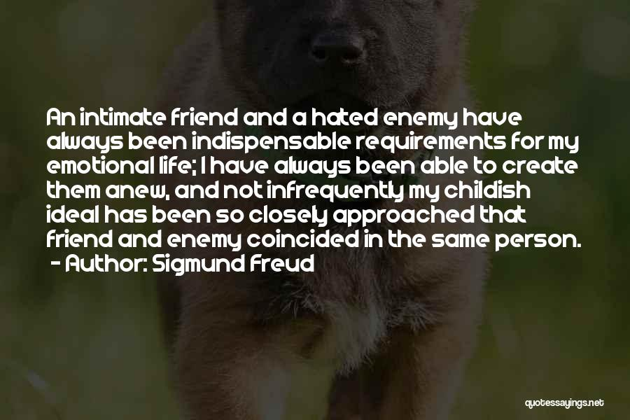 My Friend I Will Always Be With You Quotes By Sigmund Freud
