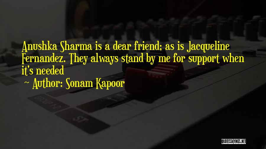 My Friend I Will Always Be With You Quotes By Sonam Kapoor