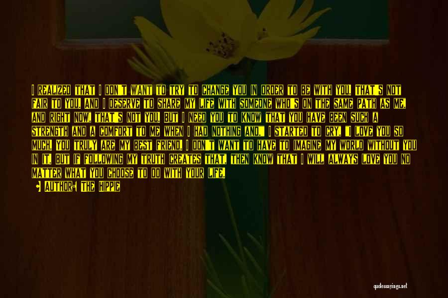 My Friend I Will Always Be With You Quotes By The Hippie