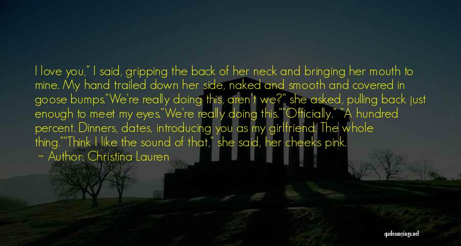 My Girlfriend Eyes Quotes By Christina Lauren