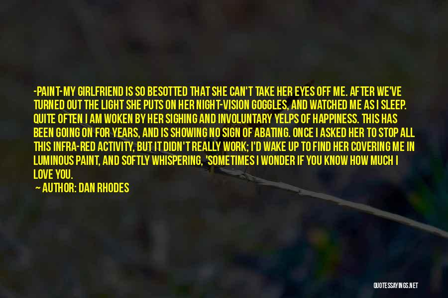 My Girlfriend Eyes Quotes By Dan Rhodes