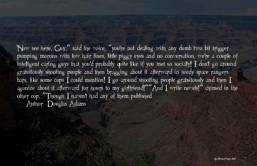 My Girlfriend Eyes Quotes By Douglas Adams
