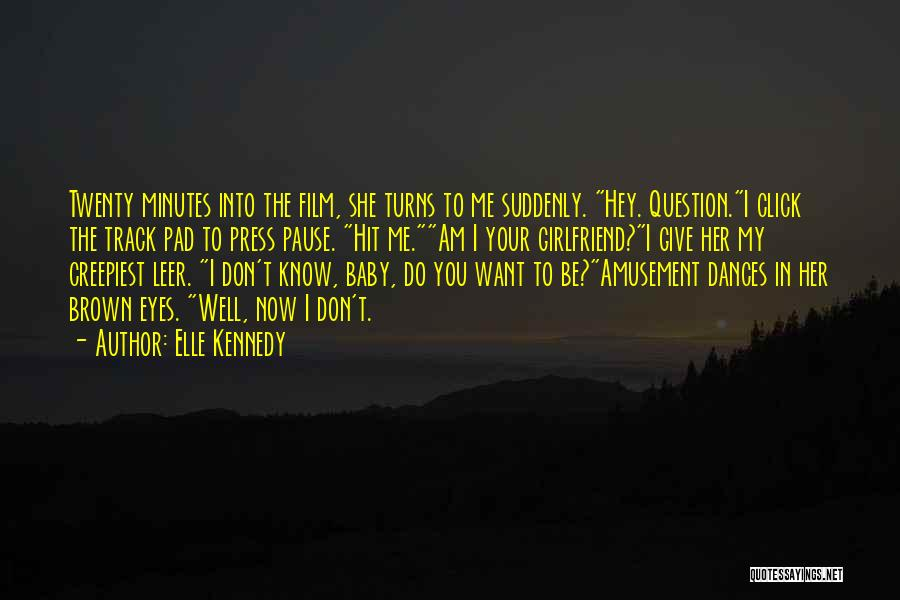 My Girlfriend Eyes Quotes By Elle Kennedy
