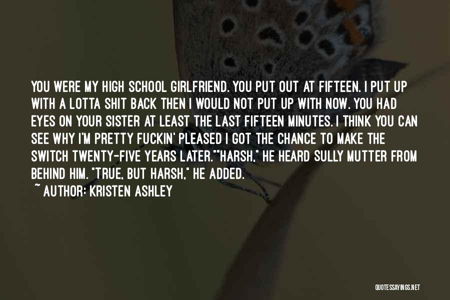 My Girlfriend Eyes Quotes By Kristen Ashley