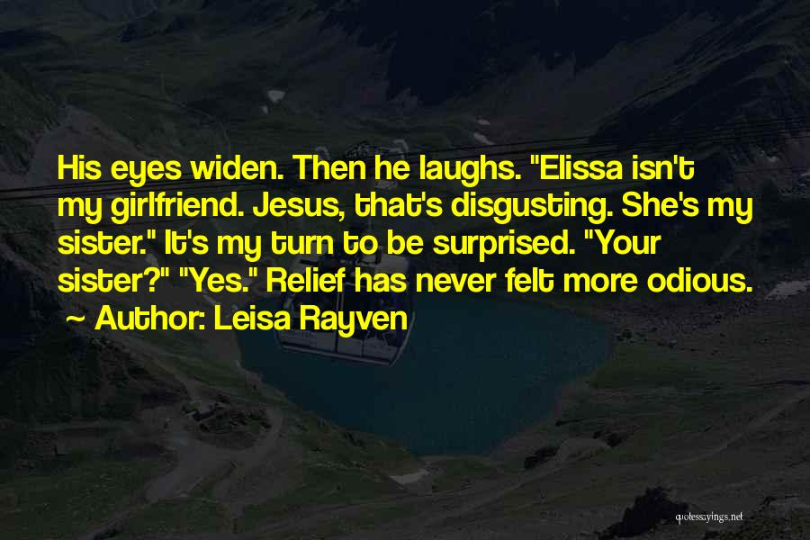 My Girlfriend Eyes Quotes By Leisa Rayven