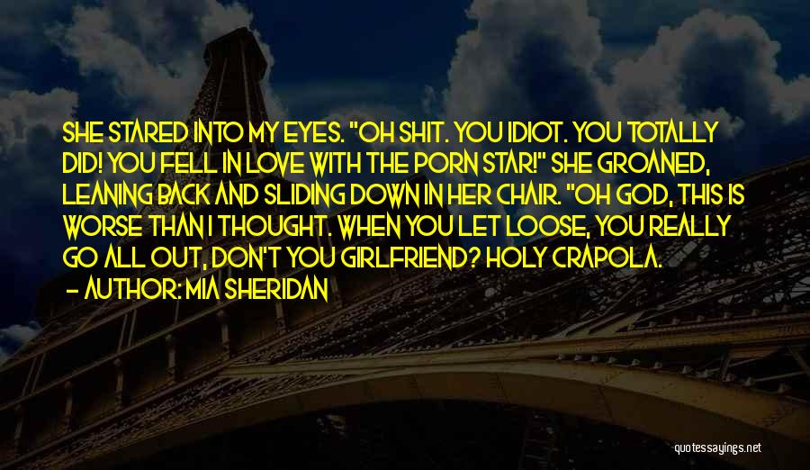 My Girlfriend Eyes Quotes By Mia Sheridan