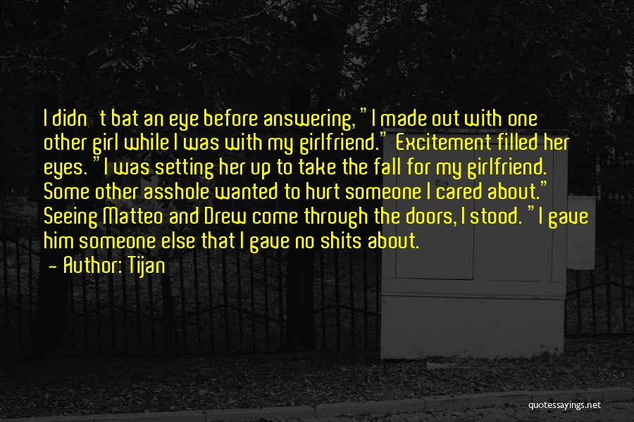My Girlfriend Eyes Quotes By Tijan