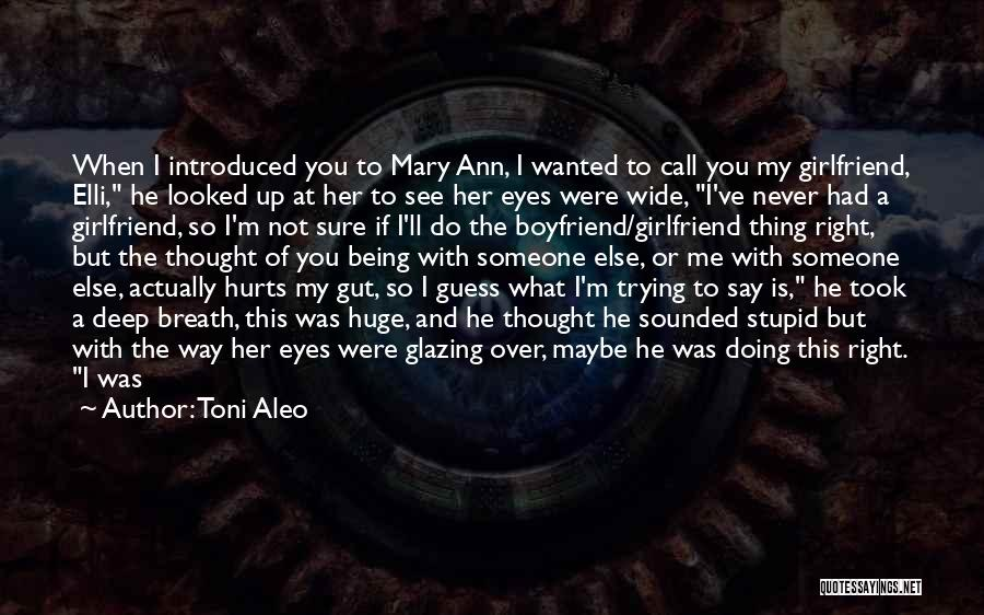 My Girlfriend Eyes Quotes By Toni Aleo