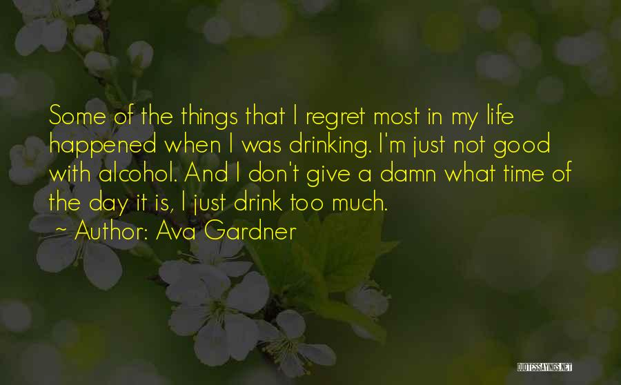 My Give A Damn Quotes By Ava Gardner