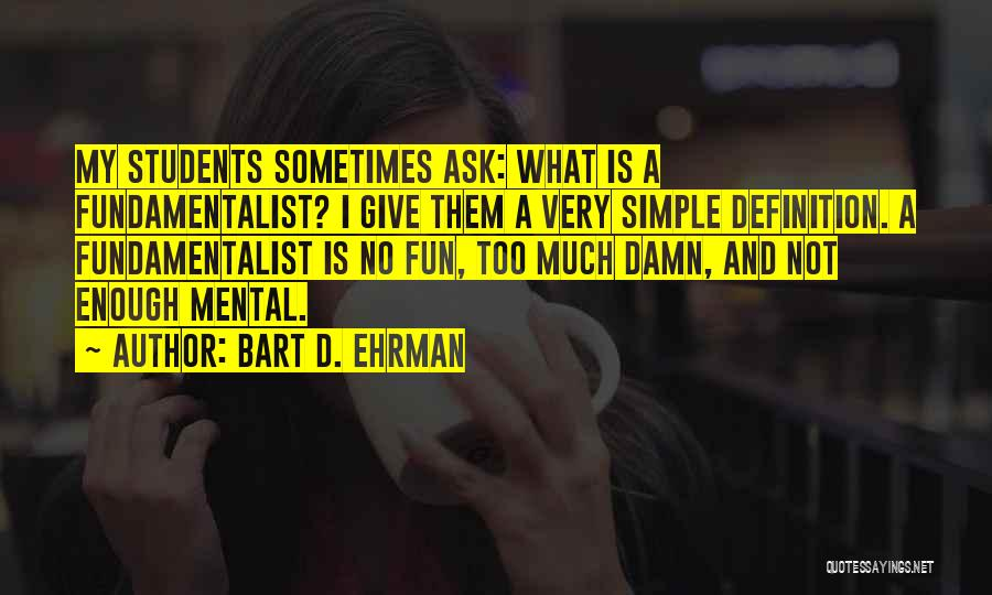 My Give A Damn Quotes By Bart D. Ehrman