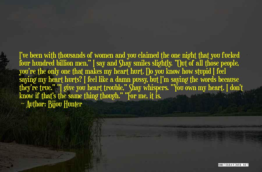 My Give A Damn Quotes By Bijou Hunter