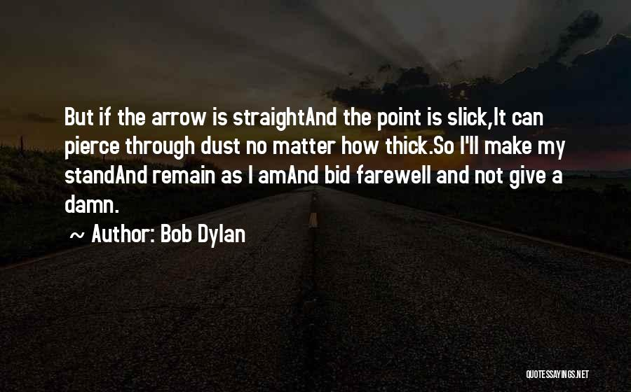 My Give A Damn Quotes By Bob Dylan