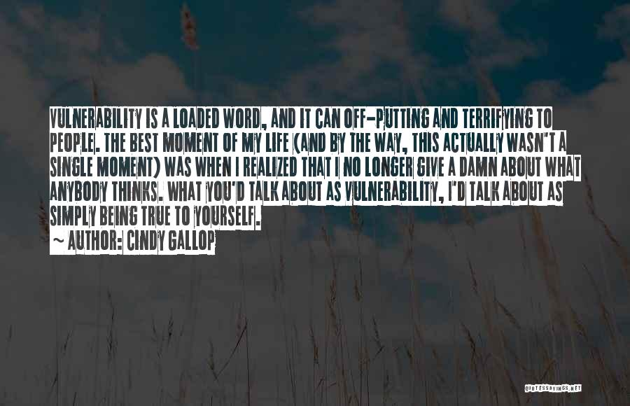 My Give A Damn Quotes By Cindy Gallop