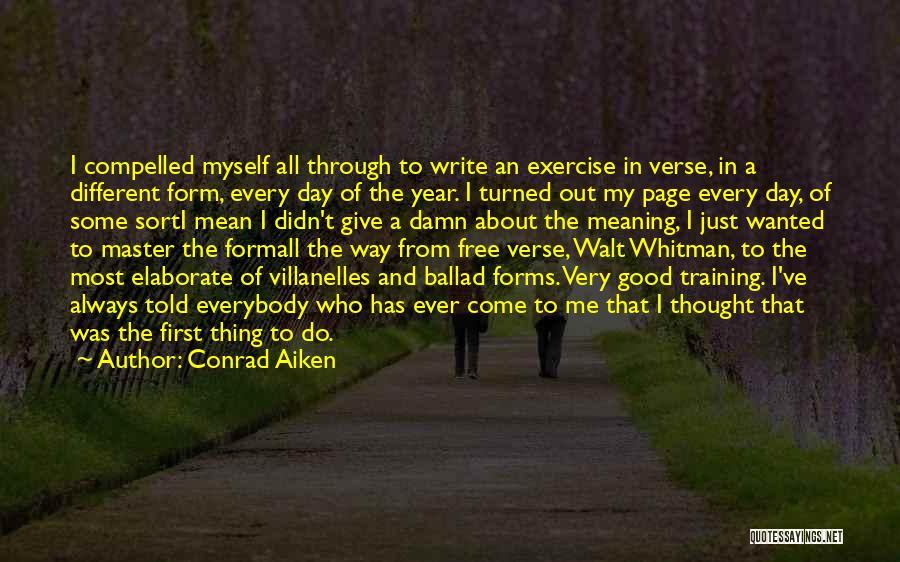 My Give A Damn Quotes By Conrad Aiken