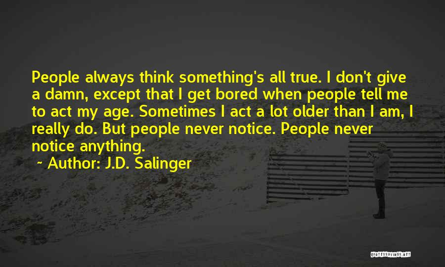 My Give A Damn Quotes By J.D. Salinger
