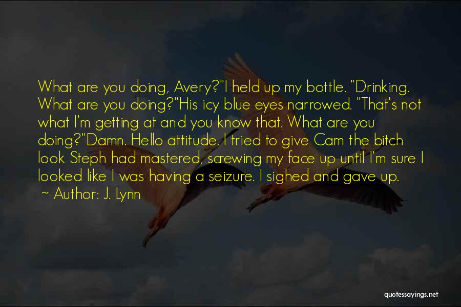 My Give A Damn Quotes By J. Lynn