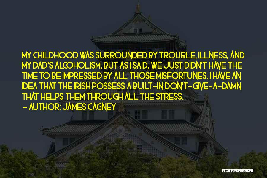My Give A Damn Quotes By James Cagney