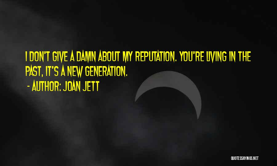 My Give A Damn Quotes By Joan Jett