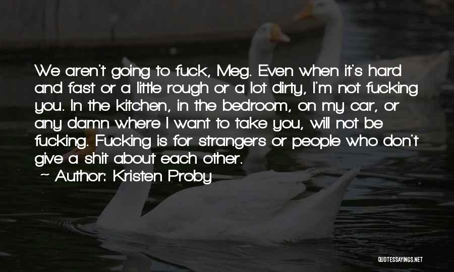My Give A Damn Quotes By Kristen Proby