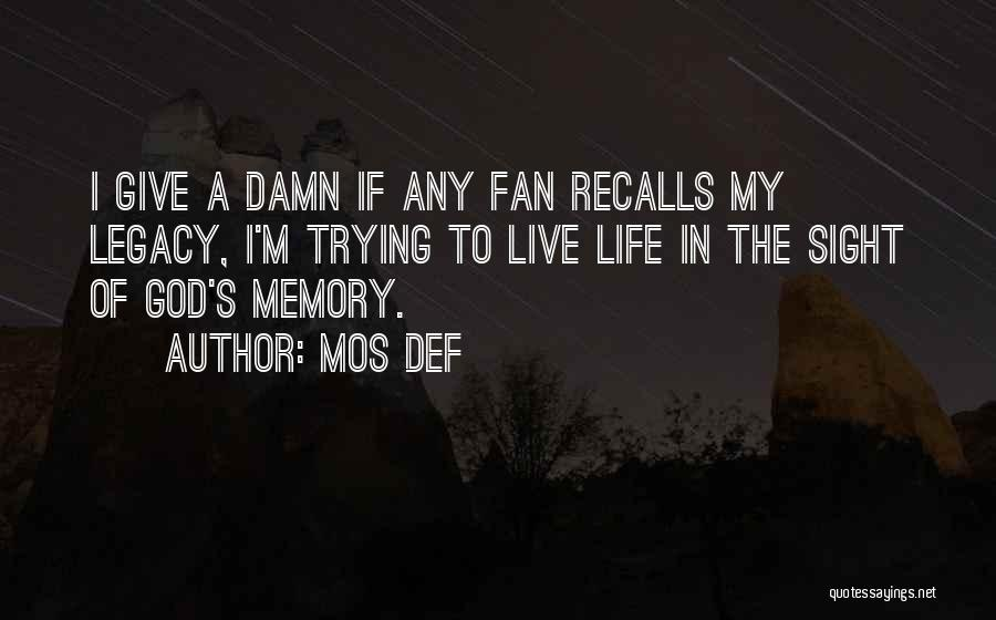 My Give A Damn Quotes By Mos Def